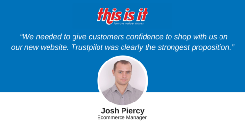 This Is It Stores increase website revenue 155% and customer confidence with help from Trustpilot