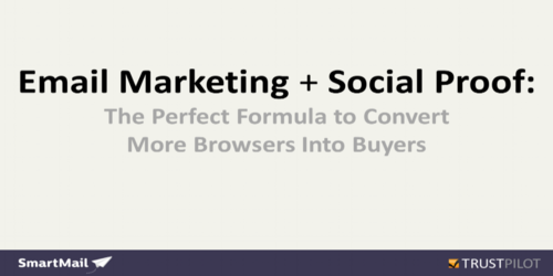 Email Marketing + Social Proof = The Perfect Formula to Convert More Browsers Into Buyers