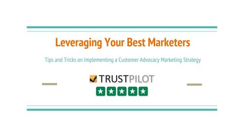 Leveraging your best marketers: Implementing a customer advocacy strategy [WEBINAR]