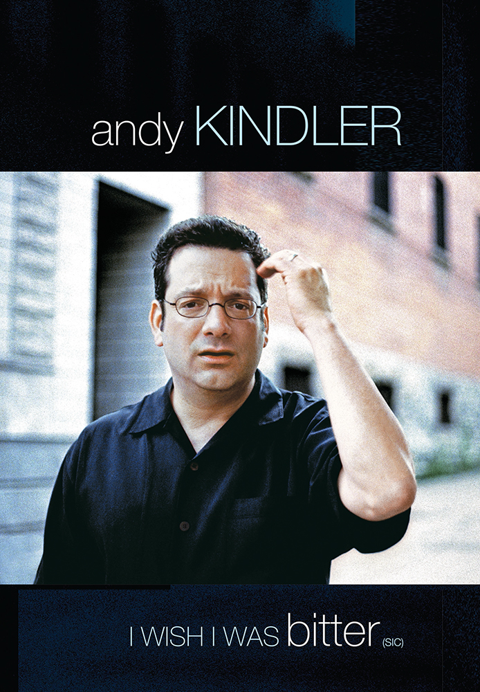 Andy Kindler: I Wish I Was Bitter