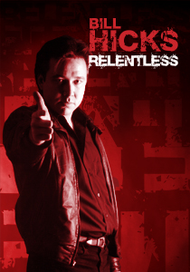 Bill Hicks: Relentless