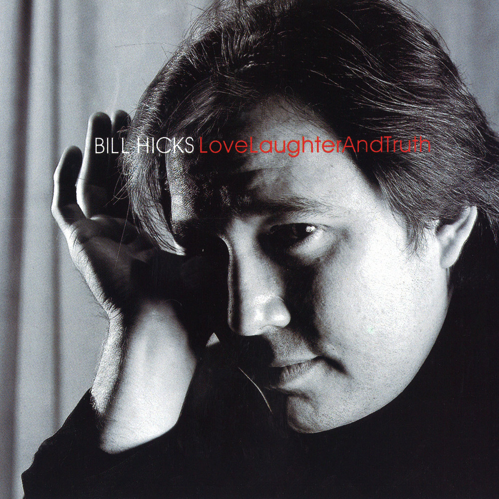 Bill Hicks: Love Laughter and Truth