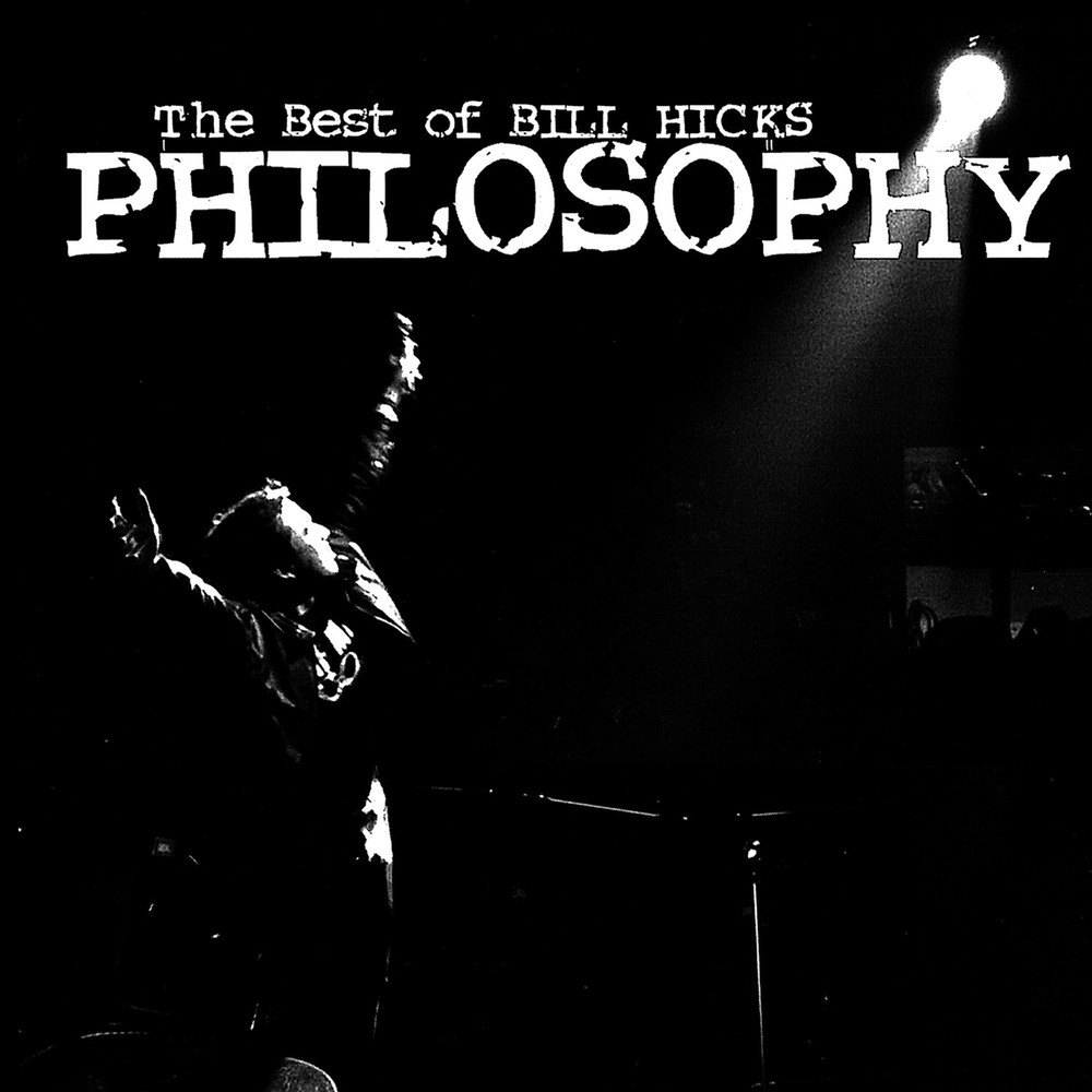Philosophy: The Best of Bill Hicks