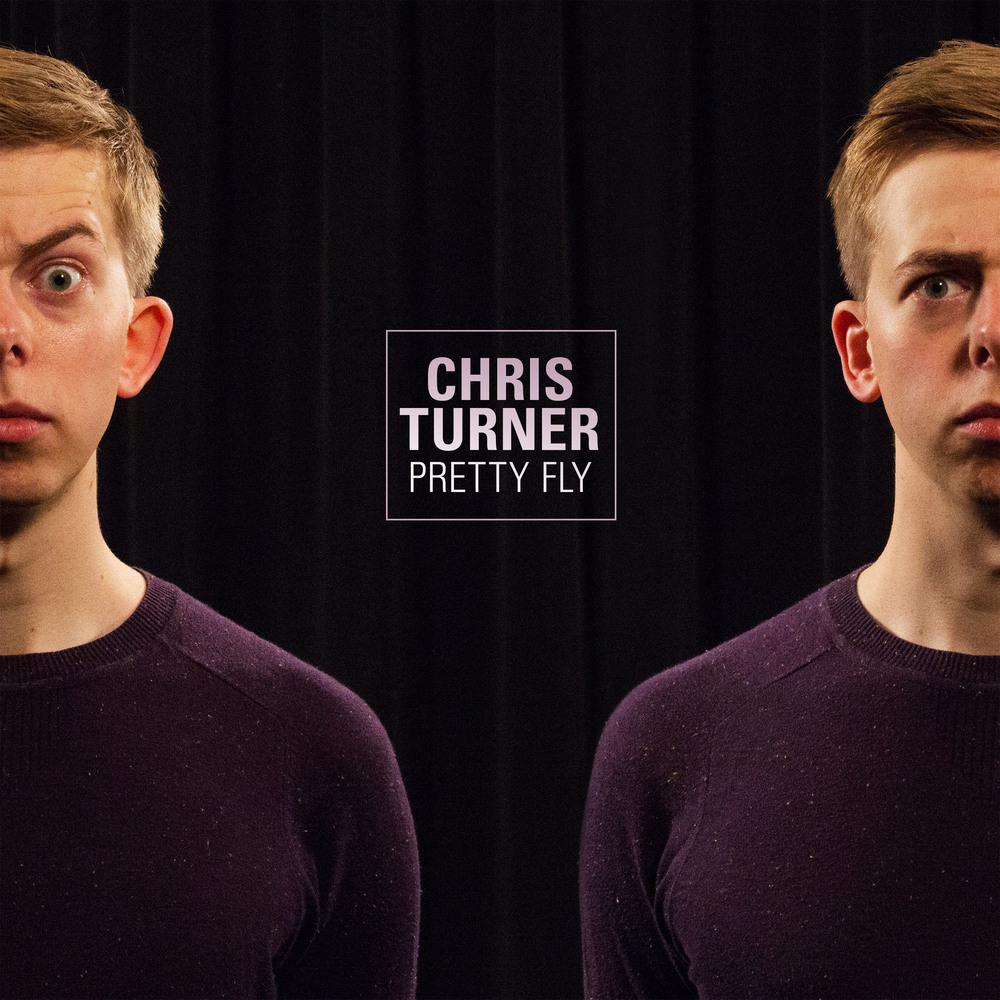 Chris Turner: Pretty Fly