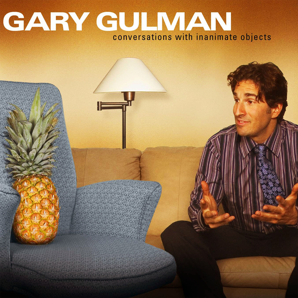 Gary Gulman: Conversations With Inanimate Objects