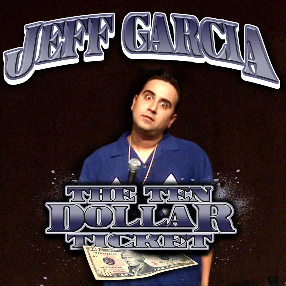 Jeff Garcia: Ten Dollar Ticket