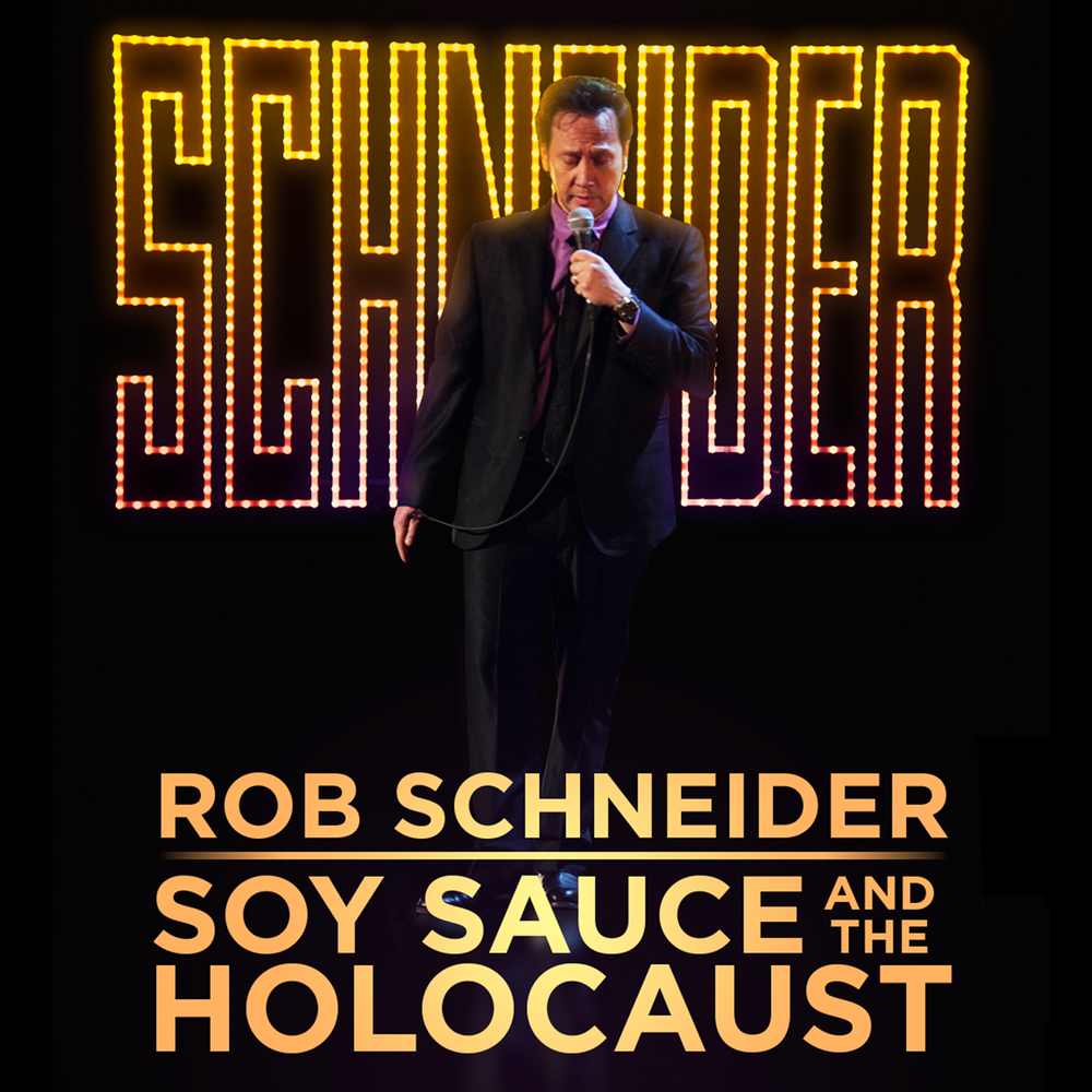 Rob Schneider: Soy Sauce And The Holocaust