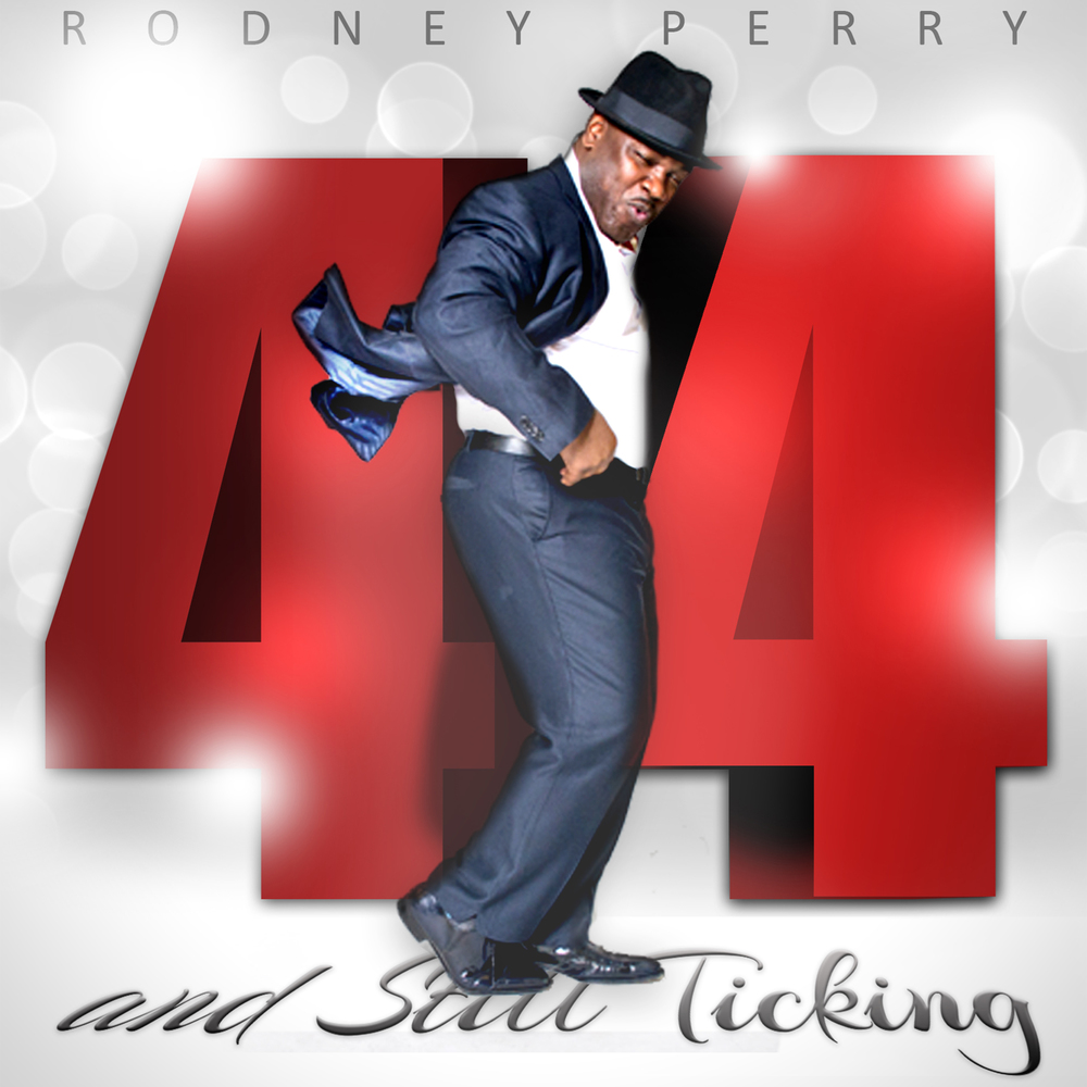 Rodney Perry: And Still Ticking
