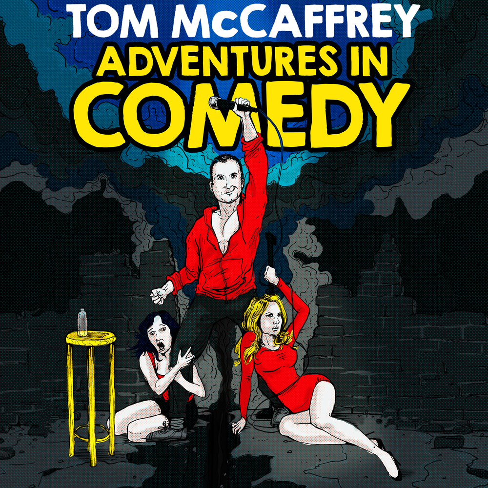 Tom McCaffrey: Adventures In Comedy