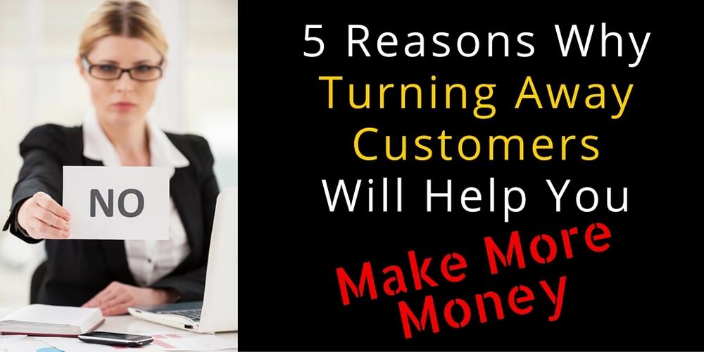 5 Reasons Turn Away Customers