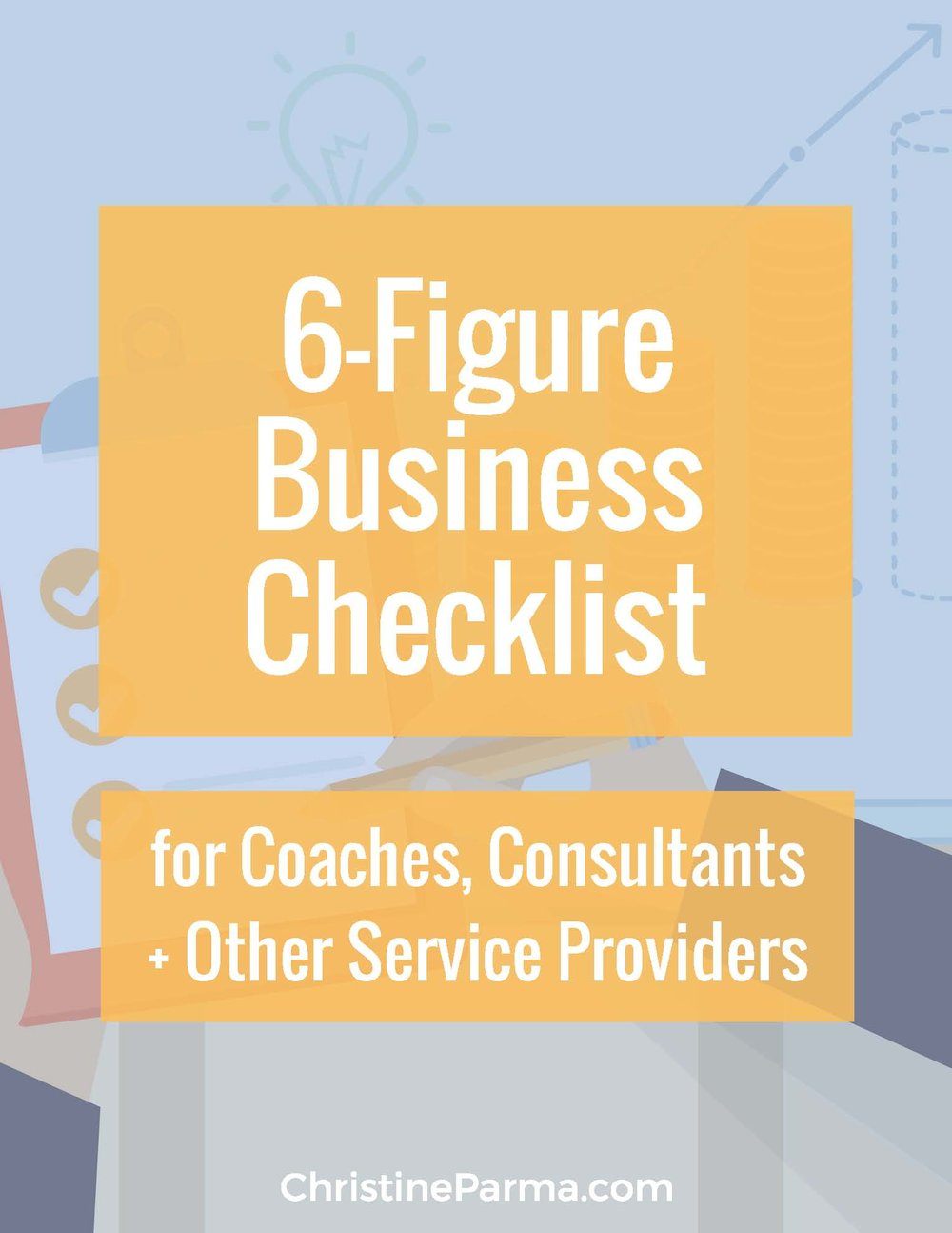 Learn what you need to be doing to build a 6-figure service-based business... all laid out in this easy-to-follow checklist. Click the image above to download your copy!