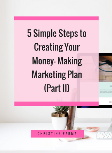 Learn the 5 simple steps to creating a marketing plan that makes money for your business. (Part 2) http://ChristineParma.com/blog