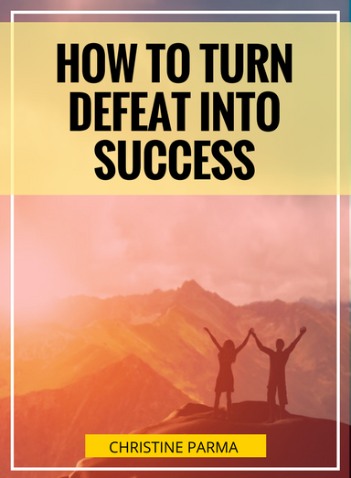 How to Turn Defeat into Success and Winning Mindset so You Can Quickly Move On and Do Better. Things aren't always going to go your way, but when they don't, doing the things I share in this post will help you bounce back faster and stronger. Get the 4 steps to take immediately to turn around a defeat and get on back on track for success. http://ChristineParma.com/blog/turn-defeat-into-success