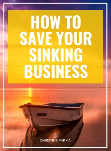 Get the steps to ending your struggle and save your sinking business so it doesn't destroy your life and ruin the chances of starting any future businesses.  Read More >> http://christineparma.com/blog/save-your-sinking-business