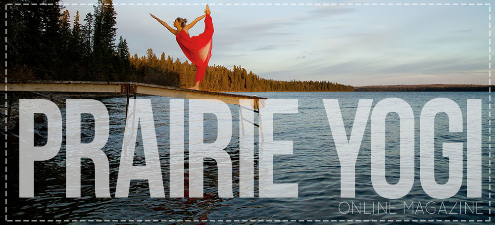 Prairie Yogi Magazine - Based out of Carly's hometown of Winnipeg, Manitoba, a great resource for all things inspiring in the prairies. www.prairieyogimagazine.com
