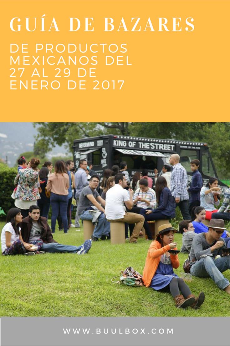 GUÍA DE BAZARES DE PRODUCTOS MEXICANOS DEL 27 AL 29 DE ENERO DE 2017