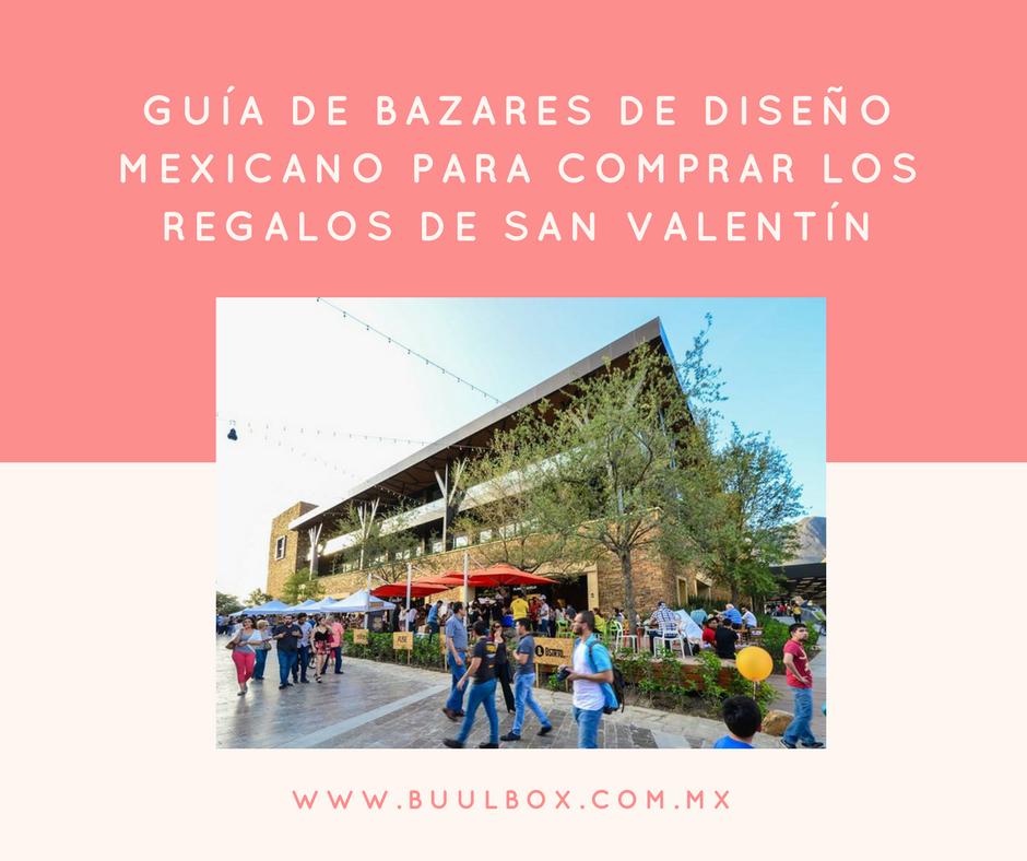 GUÍA DE BAZARES DE DISEÑO MEXICANO PARA COMPRAR LOS REGALOS DE SAN VALENTIN