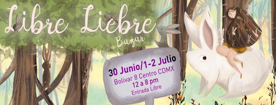 Libre Liebre Bazar Julio 1 y 2