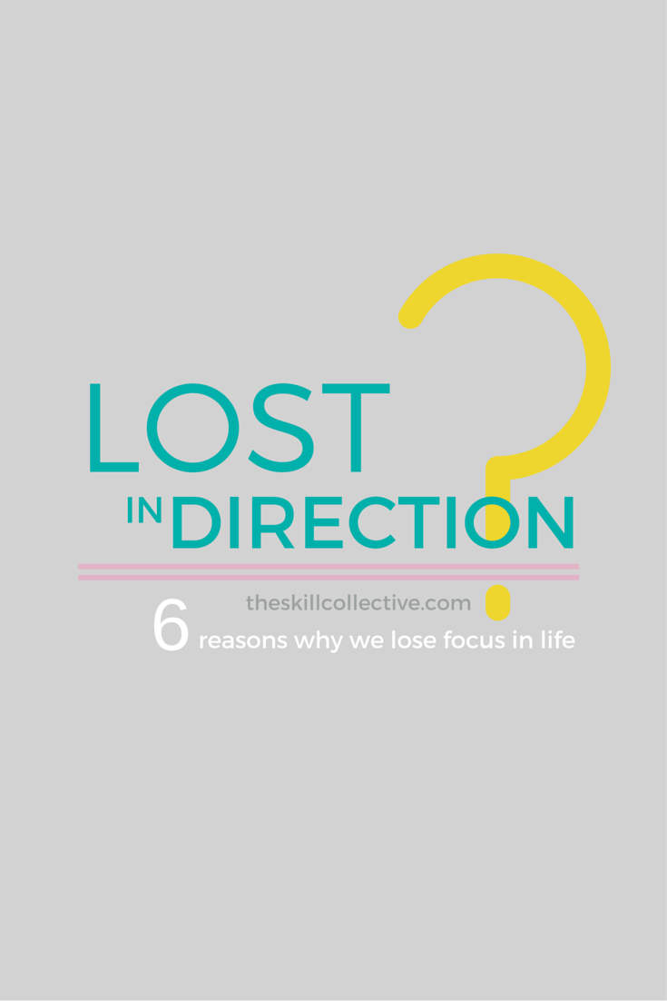 Lost in Direction 6 reasons why we lose focus in life