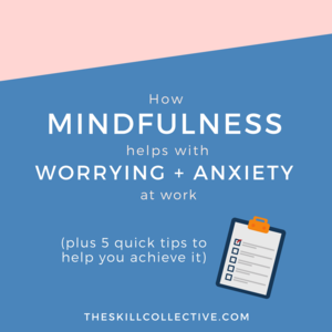 Does Mindfulness Actually Work In >> How Mindfulness Helps With Worrying And Anxiety At Work Plus 5 Tips