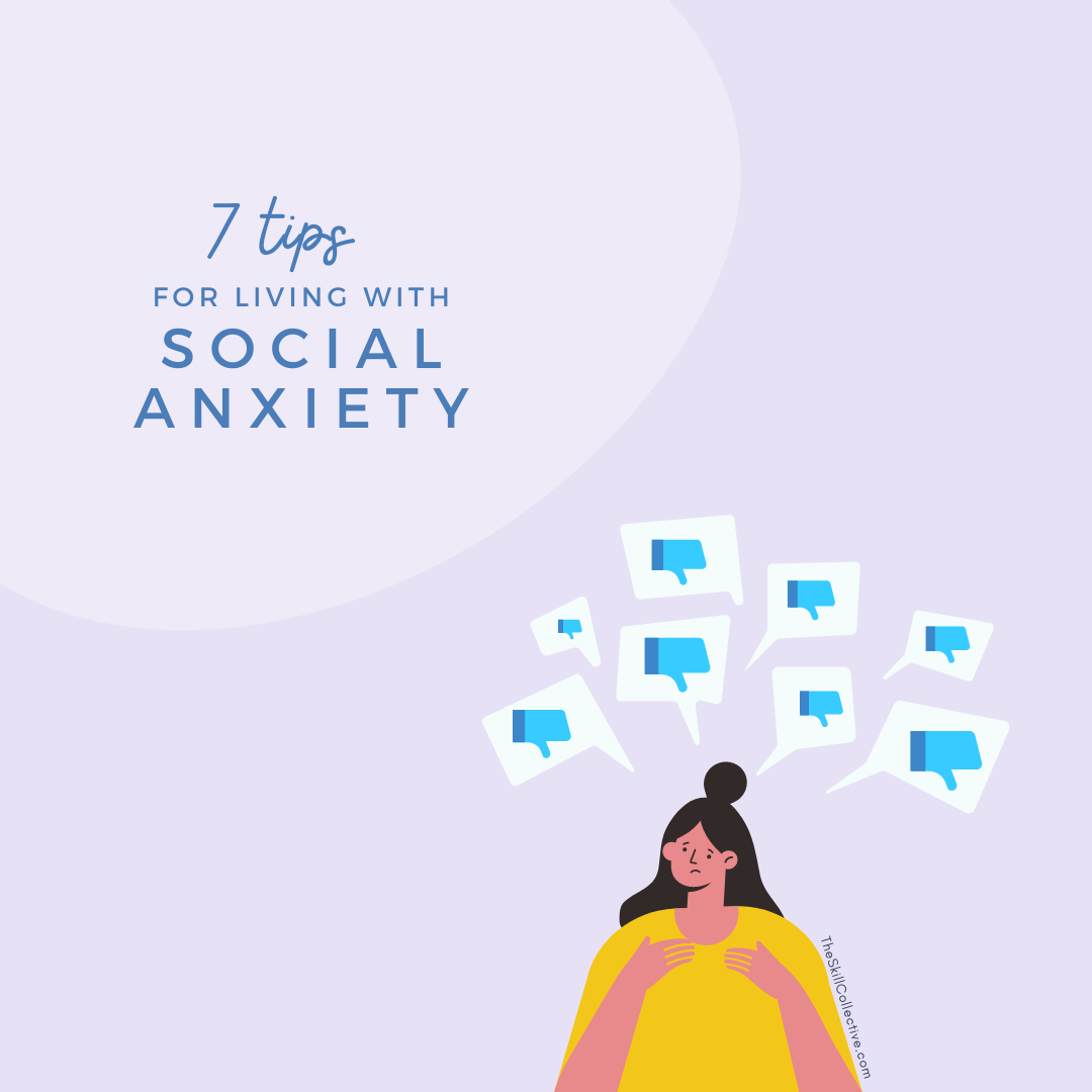 7 tips for living with social anxiety — the skill collective