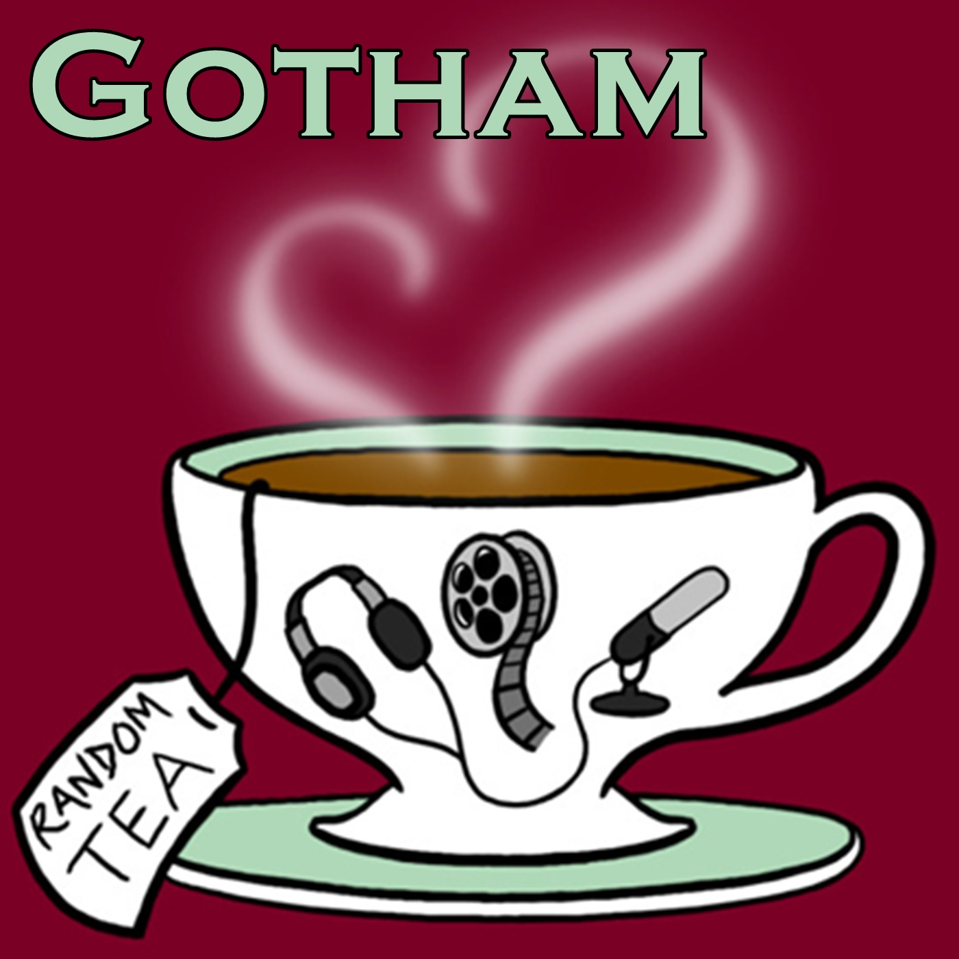Gotham - Random Tea Podcasts