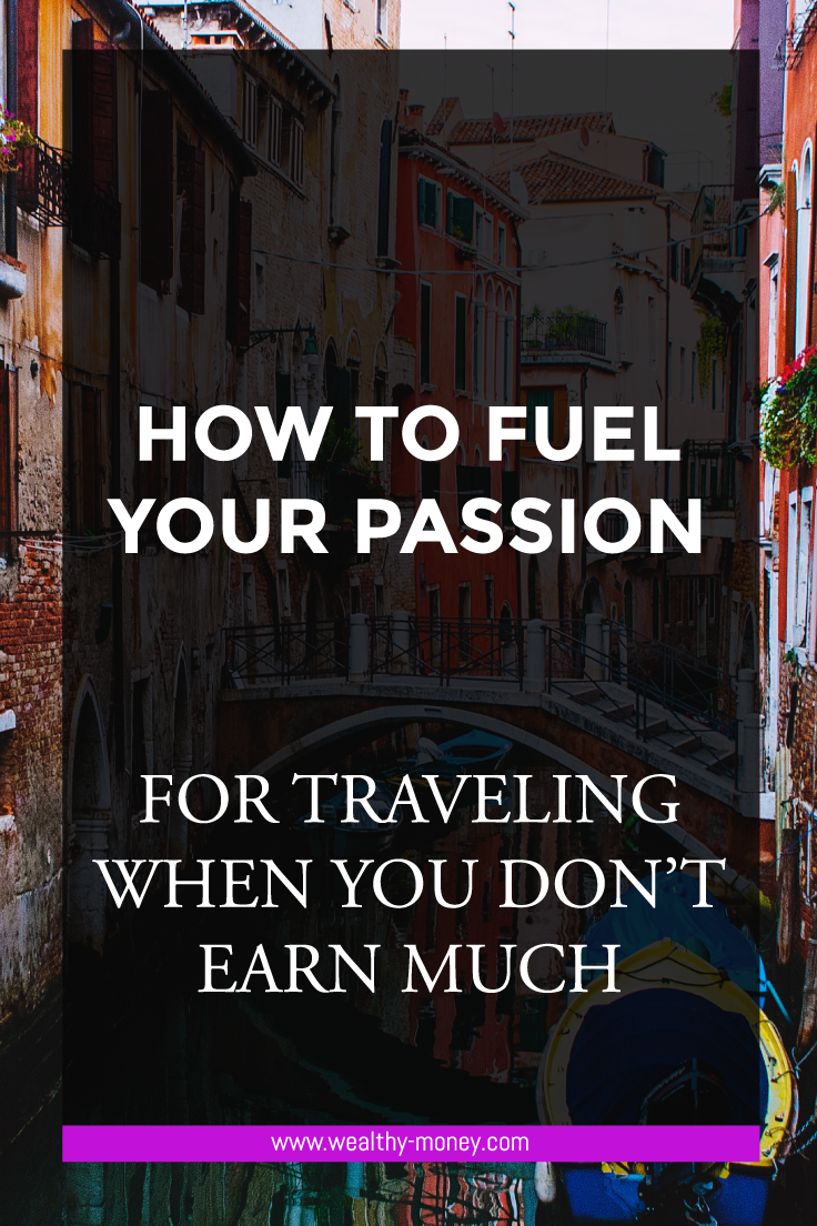 How to fuel your passion for traveling when you're broke