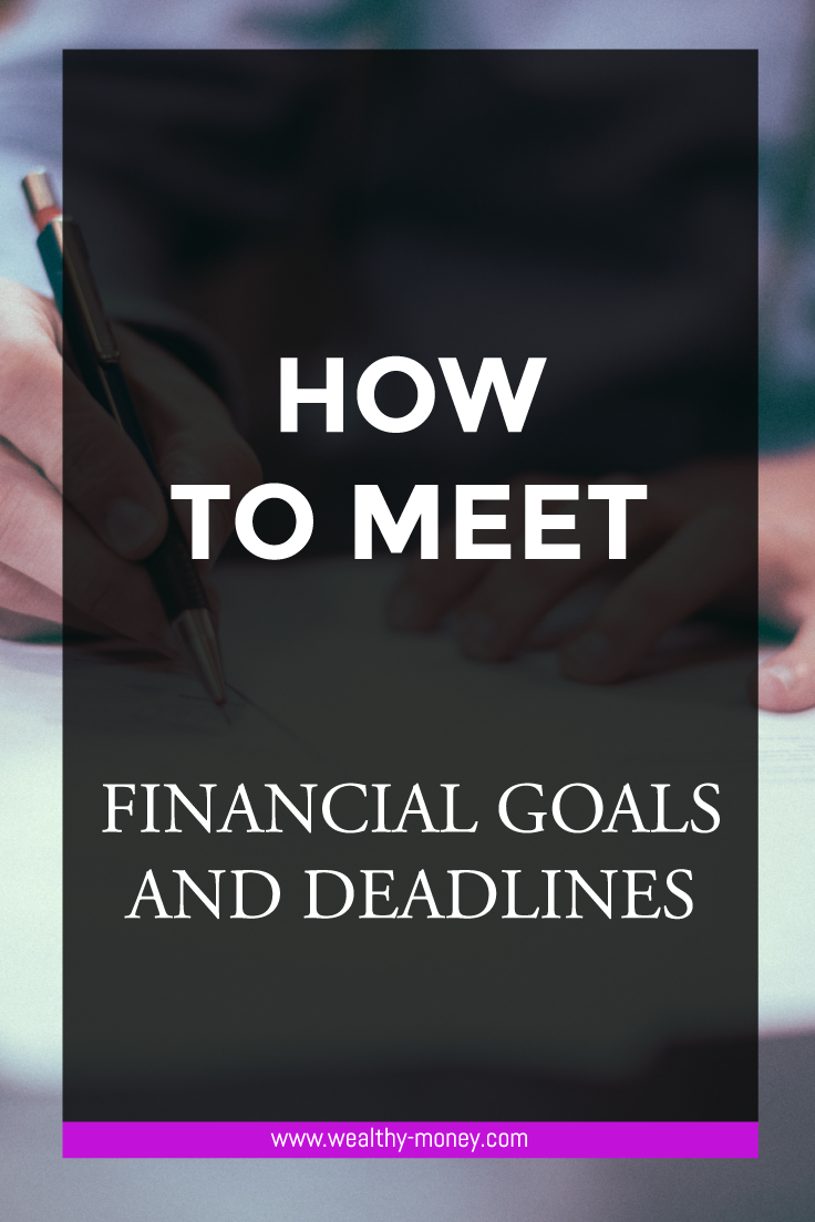 Tips on meeting financial goals and deadlines