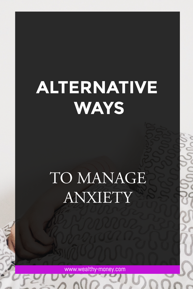 Alternative ways to manage anxiety