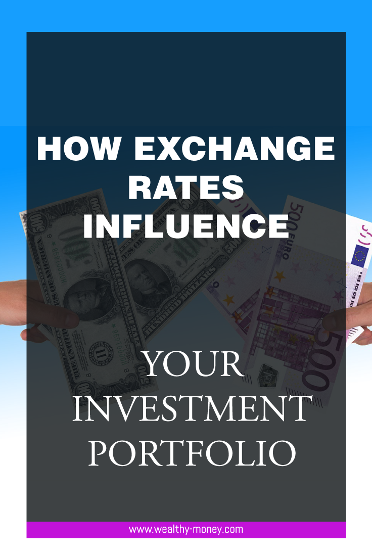 How exchange rates influence your investment portfolio