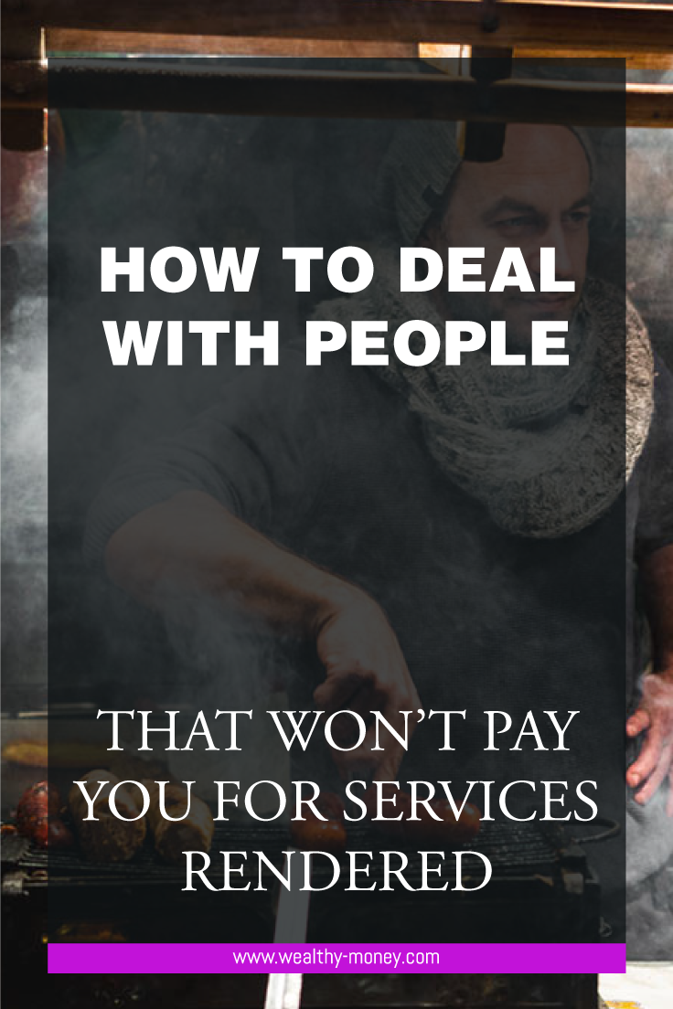 How to deal with people that won't pay you for services rendered