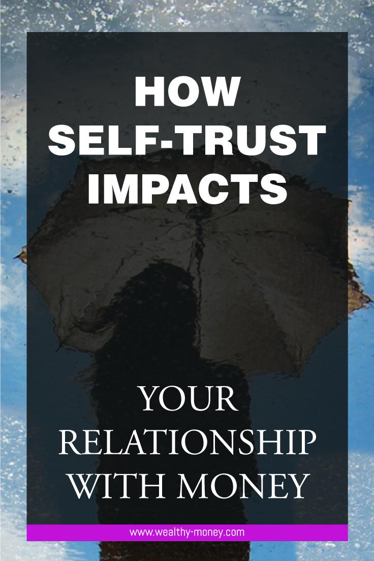 How self-trust impacts money