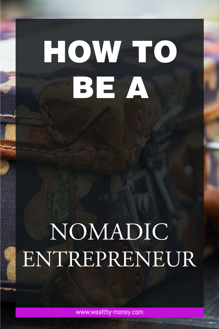 how to be a nomadic entrepreneur
