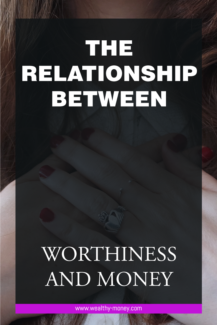 The relationship between worthiness and money
