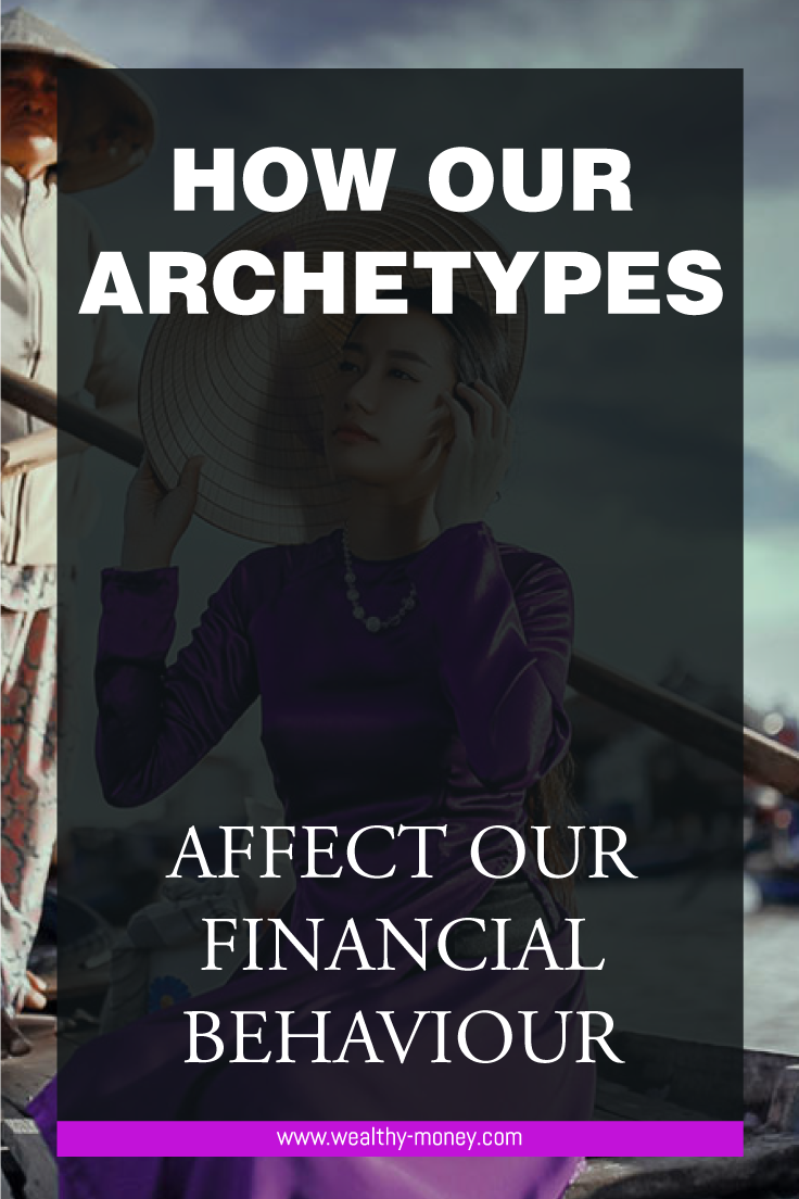 How Our Archetypes Affect Our Financial Behaviour