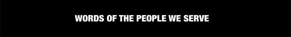 words of the people we serve header.jpg