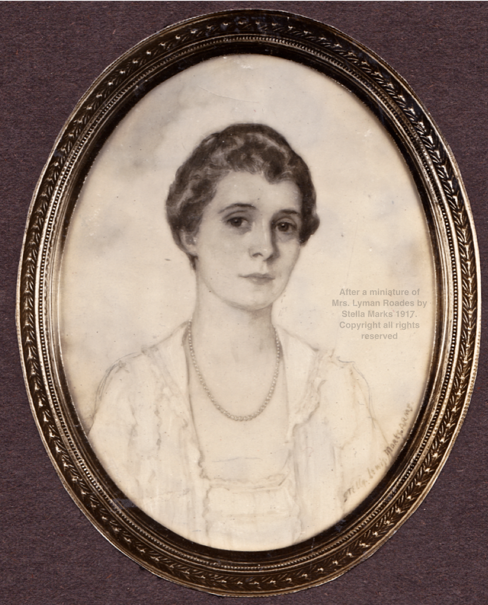 After a miniature of Mrs. Lyman Roades by Stella Marks 1917. Copyright Stella Marks' Estate all rights reserved