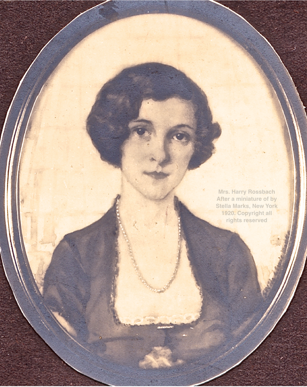 Mrs. Harry Rossbach (later Sophie Gimbel) After a miniature of by Stella Marks, New York 1920. Copyright Stella Marks' Estate all rights reserved