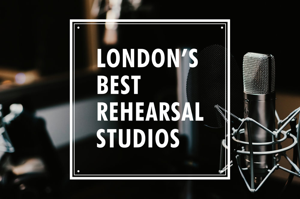london's best rehearsal studios