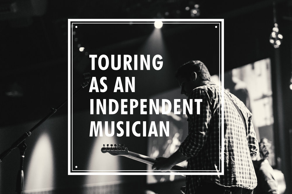 touring as an independent musician