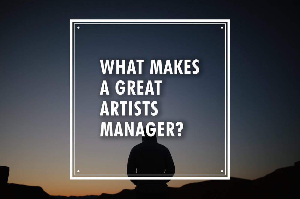 what makes a great artist manager?