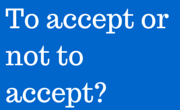 To accept or not to accept-