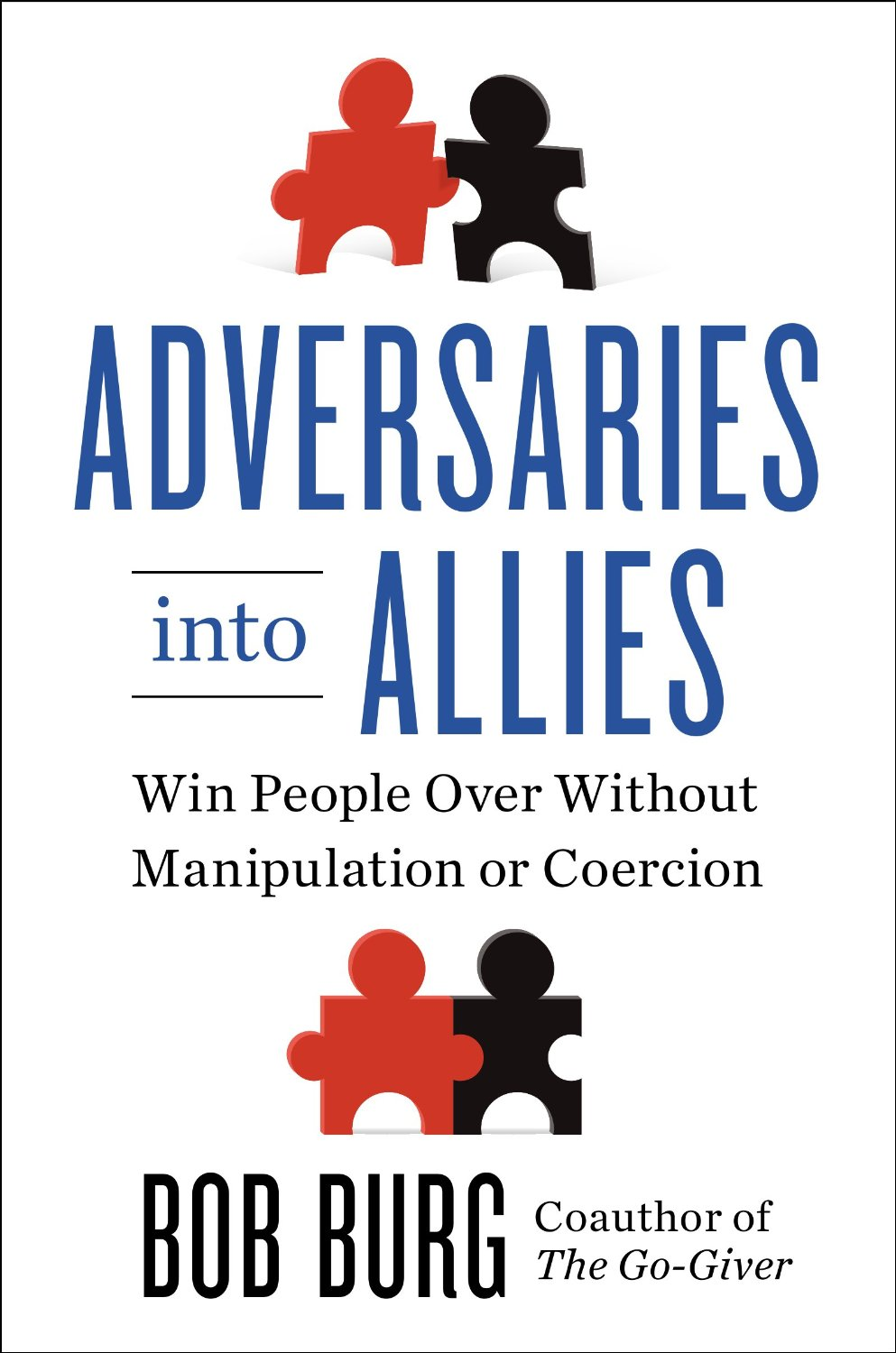 Adversaries into Allies Win People Over