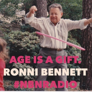 Ronni Bennett. Age is a Gift. NBNRadio.com