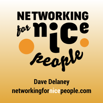 Networking for Nice People presentation by Dave Delaney