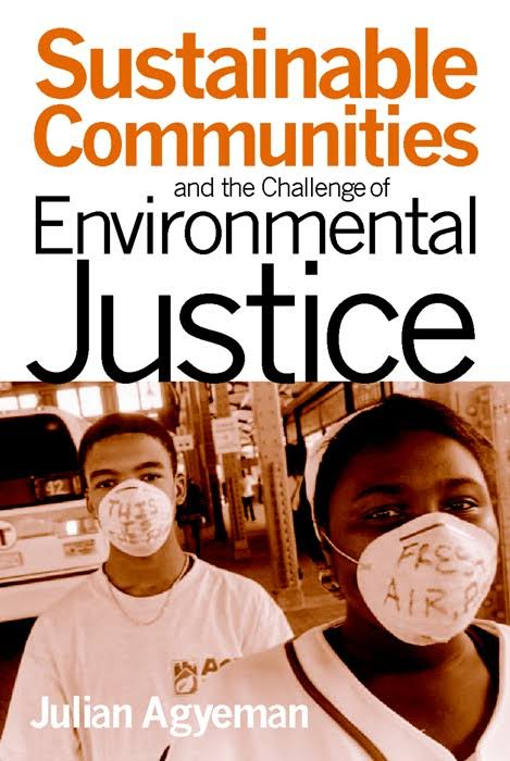 Book cover: Sustainable Communities and the challenge of Environmental Justice. By Julian Agyeman.