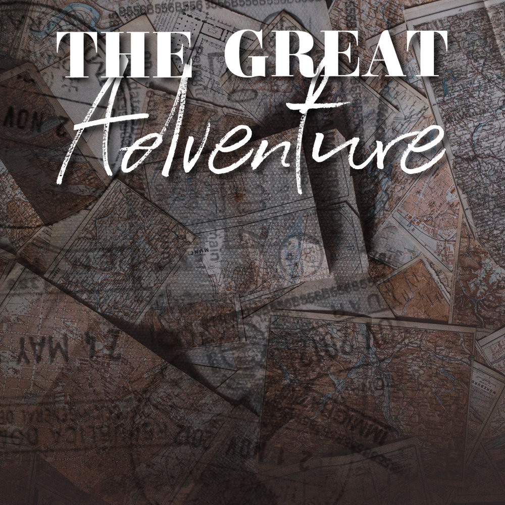 THE GREAT ADVENTURE What's Next? Oct 29, 2017 Study Guide