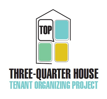 Three-Quarter House Tenant Organizing Project