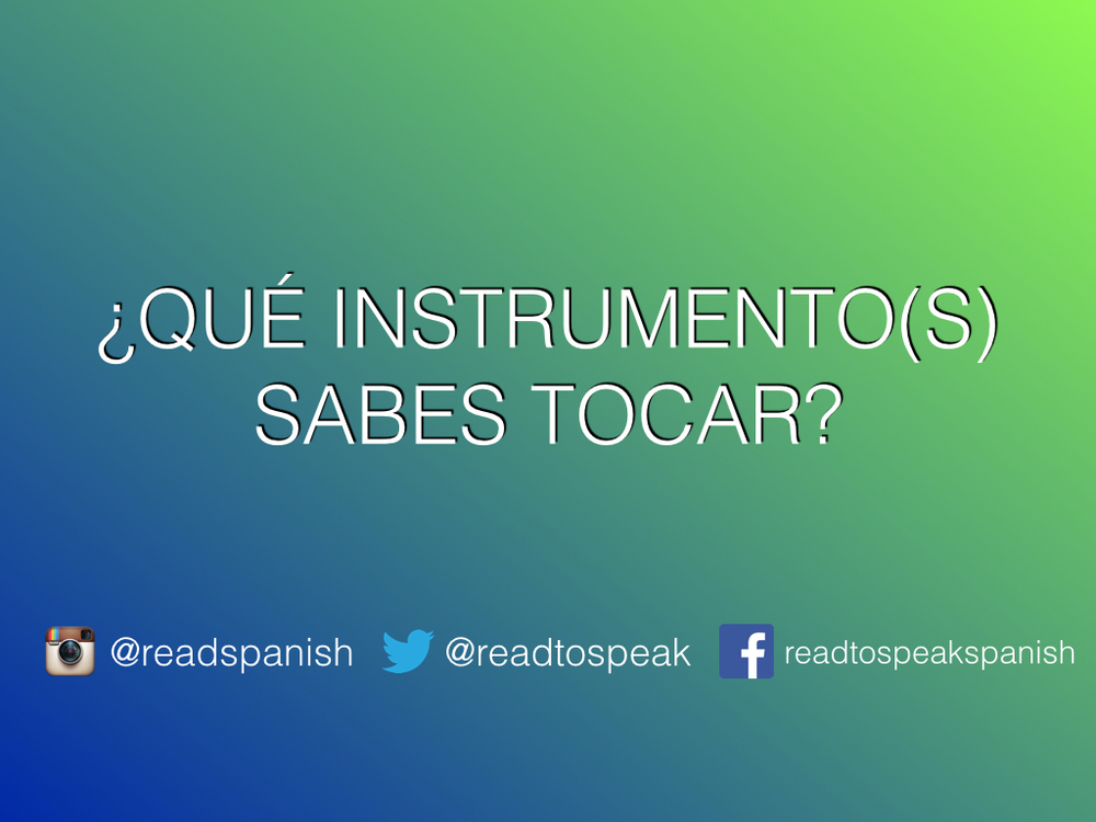 Read to Speak Spanish — ¿Qué instrumento(s) sabes tocar?