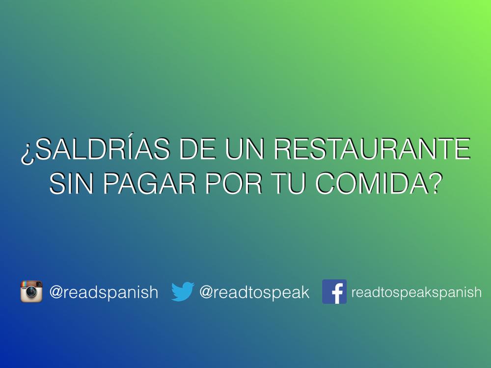 Read Spanish Questions — ¿Saldrías de un restaurante sin pagar por tu comida?